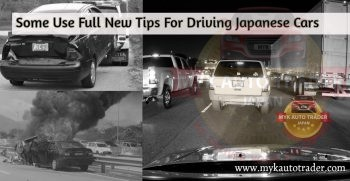 Some Tips for New Drivers while driving Japanese Used Cars in Pakistan